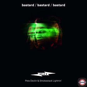 BELA B (Peta Devlin & Smokestack Lightnin') — Bastard