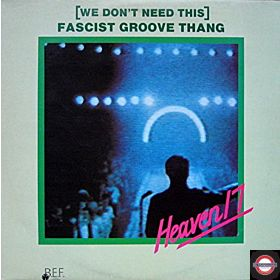 HEAVEN 17 - WE DON'T NEED THIS FASCIST GROOVE THANG