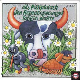 """Als Pittiplatsch den Regenbogenvogel fangen wollte (7"""" EP)"""
